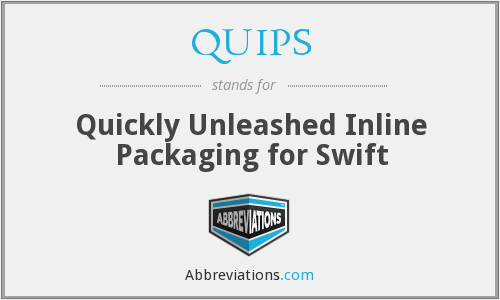 QUIPS - Quickly Unleashed Inline Packaging for Swift