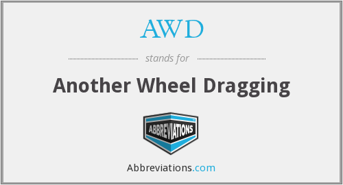 AWD - Another Wheel Dragging