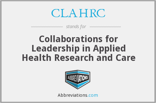 CLAHRC - Collaborations for Leadership in Applied Health Research and Care