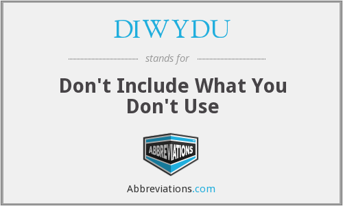 What does DIWYDU stand for?