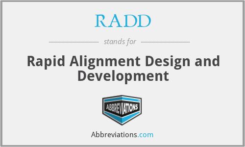 RADD - Rapid Alignment Design and Development