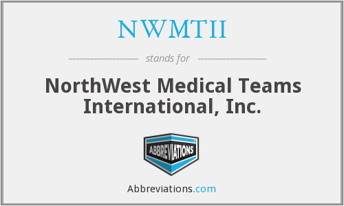 NWMTII - NorthWest Medical Teams International, Inc.