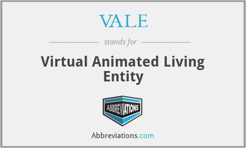 VALE - Virtual Animated Living Entity