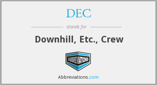 DEC - Downhill, Etc., Crew