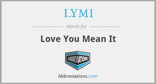 LYMI - Love You Mean It