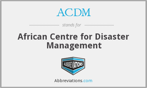 ACDM - African Centre for Disaster Management
