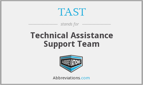 TAST - Technical Assistance Support Team