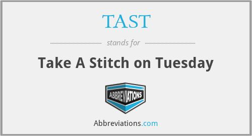 TAST - Take A Stitch on Tuesday
