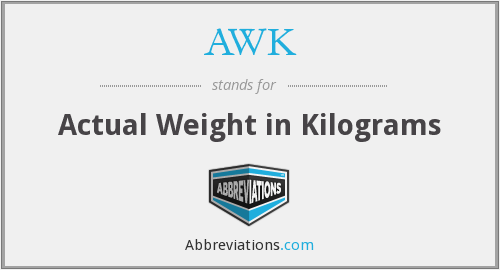 AWK - Actual Weight in Kilograms