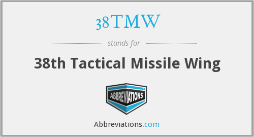 38TMW - 38th Tactical Missile Wing