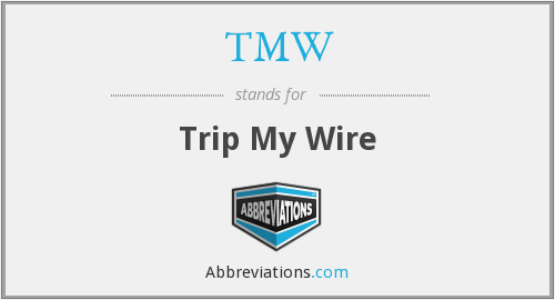 TMW - Trip My Wire
