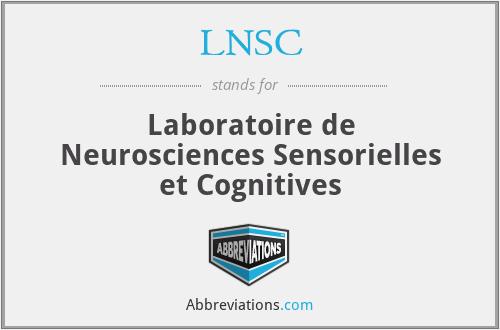 LNSC - Laboratoire de Neurosciences Sensorielles et Cognitives