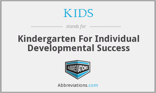 KIDS - Kindergarten For Individual Developmental Success