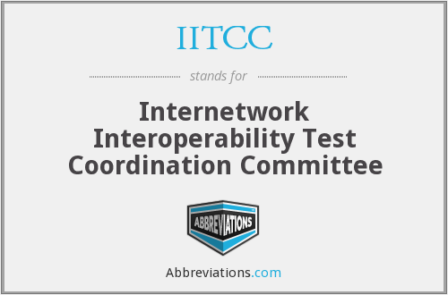 IITCC - Internetwork Interoperability Test Coordination Committee