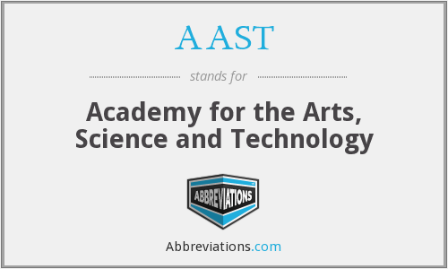 AAST - Academy for the Arts, Science and Technology