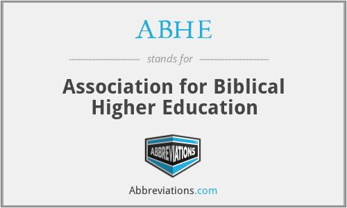 ABHE - Association for Biblical Higher Education