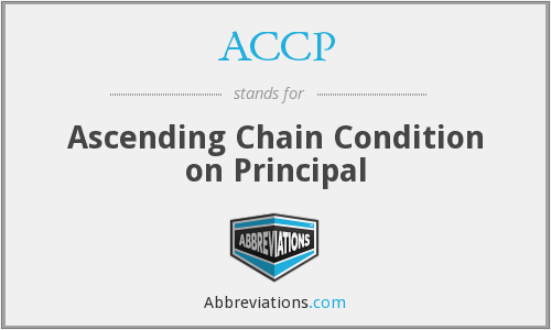 ACCP - Ascending Chain Condition on Principal