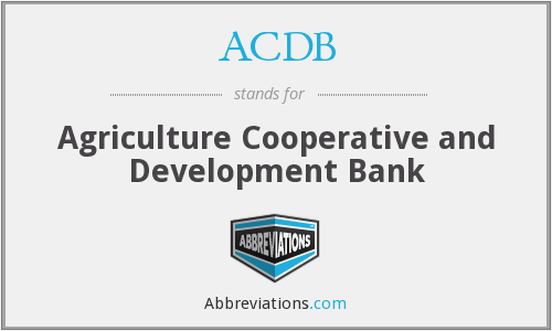 ACDB - Agriculture Cooperative and Development Bank