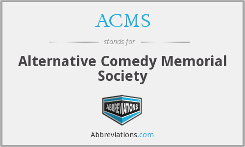 ACMS - Alternative Comedy Memorial Society