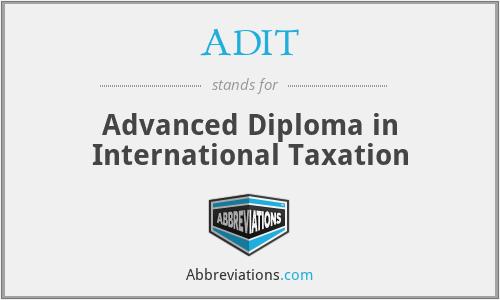 ADIT - Advanced Diploma in International Taxation