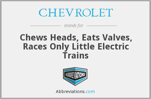 CHEVROLET - Chews Heads, Eats Valves, Races Only Little Electric Trains