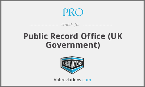 PRO - Public Record Office (UK Government)