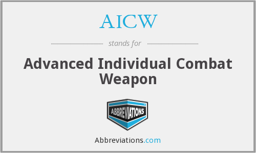 AICW - Advanced Individual Combat Weapon