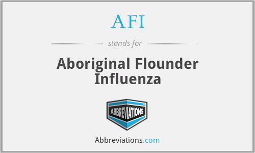 AFI - Aboriginal Flounder Influenza