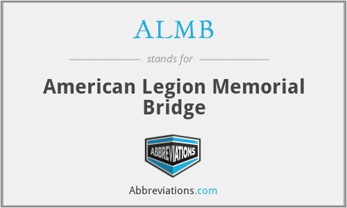 ALMB - American Legion Memorial Bridge