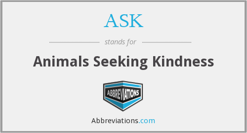 ASK - Animals Seeking Kindness
