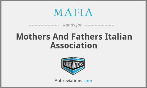 MAFIA - Mothers And Fathers Italian Association