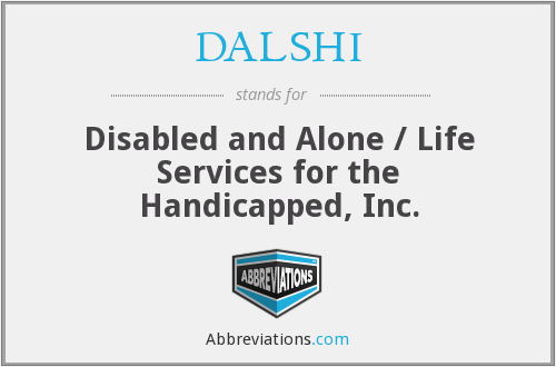 DALSHI - Disabled and Alone / Life Services for the Handicapped, Inc.