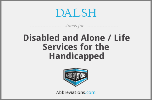 DALSH - Disabled and Alone / Life Services for the Handicapped