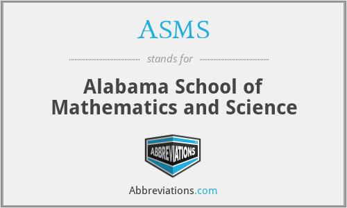 ASMS - Alabama School of Mathematics and Science