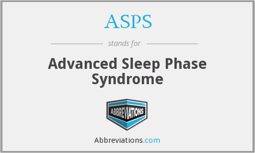 ASPS - Advanced Sleep Phase Syndrome