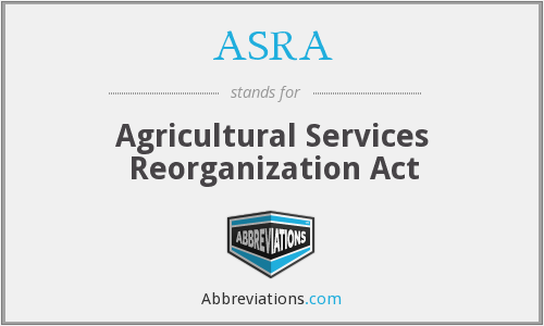 ASRA - Agricultural Services Reorganization Act