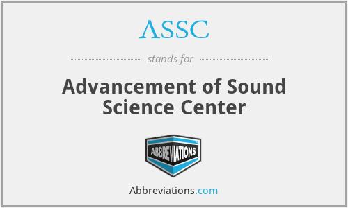 ASSC - Advancement of Sound Science Center
