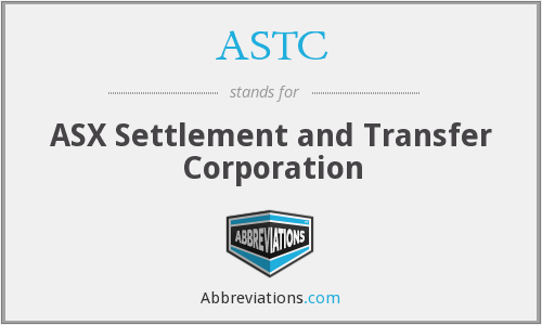 ASTC - ASX Settlement and Transfer Corporation