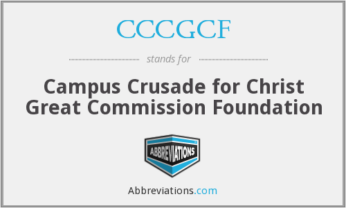 CCCGCF - Campus Crusade for Christ Great Commission Foundation