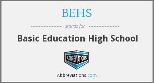 What does BEHS stand for?