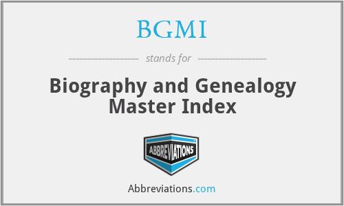 BGMI - Biography and Genealogy Master Index