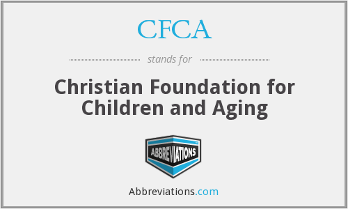 CFCA - Christian Foundation for Children and Aging