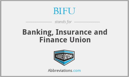 BIFU - Banking, Insurance and Finance Union