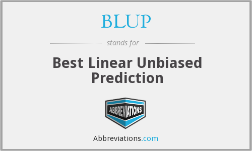 BLUP - Best Linear Unbiased Prediction