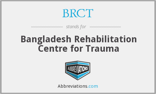 BRCT - Bangladesh Rehabilitation Centre for Trauma