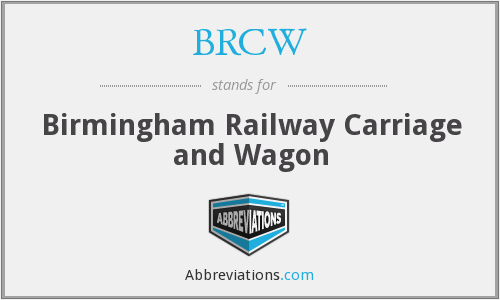 What does BRCW stand for?