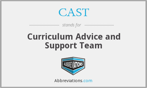 CAST - Curriculum Advice and Support Team