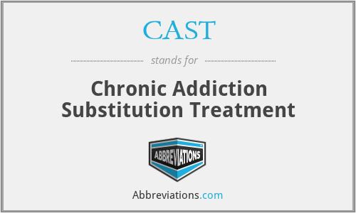 CAST - Chronic Addiction Substitution Treatment