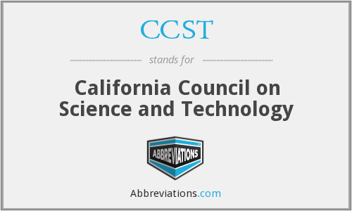 CCST - California Council on Science and Technology