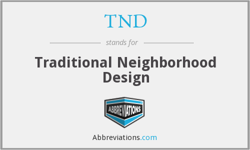 TND - Traditional Neighborhood Design